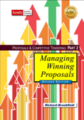 Proposals & Competitive Tendering Part 2: Managing Winning Proposals (Second Edition)