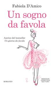Un sogno da favola di Fabiola D'Amico Copertina del libro