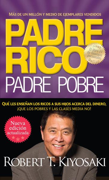 Padre rico. Padre pobre (Nueva edición actualizada). por Robert T. Kiyosaki