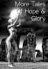 More Tales of Hope and Glory