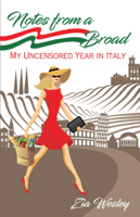 Zia Wesley - Notes from A Broad: My Uncensored Year in Italy artwork