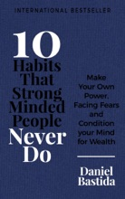 10 Habits That Strong Minded People Never Do