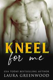 Kneel For Me - Laura Greenwood book summary