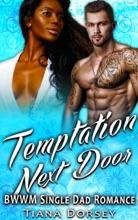 Temptation Next Door : BWWM Single Dad Romance