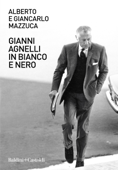 Gianni Agnelli in bianco e nero Book Cover