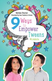Nine Ways to Empower Tweens #LifeSkills