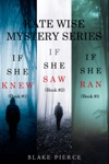 A Kate Wise Mystery Bundle If She Knew 1 If She Saw 2 And If She Ran 3