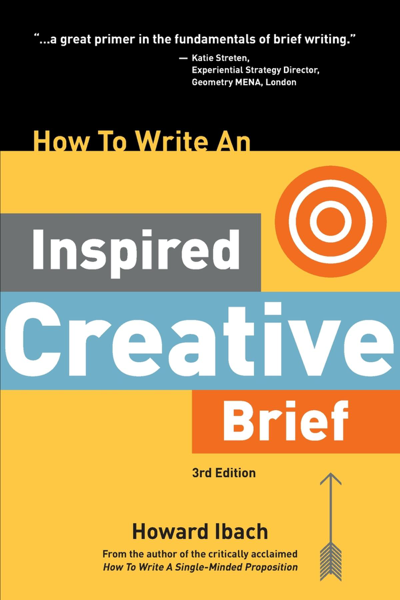 How To Write An Inspired Creative Brief, 3rd Edition