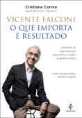 Vicente Falconi – O que importa é resultado Book Cover