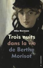 Trois nuits dans la vie de Berthe Morisot