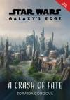 Star Wars Galaxys Edge A Crash Of Fate