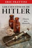 Los científicos de Hitler. Historia de la Ahnenerbe