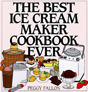 The Best Ice Cream Maker Cookbook Ever Book Cover