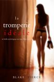 Download and Read Online La Tromperie Idéale (Un thriller psychologique avec Jessie Hunt, tome 14)