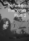 Between The Wars Part 2