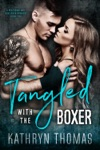 Tangled With The Boxer