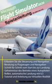 Microsoft Flight Simulator 2020 - Anleitung zum Spiel aktualisiert