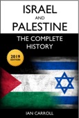 Israel and Palestine: The Complete History [2019 Edition]