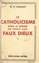 Le Catholicisme Dans Le Monde En Proie Aux Faux Dieux (2)
