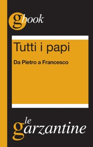 Tutti i papi. Da Pietro a Francesco Book Cover
