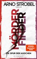 Arno Strobel - Mörderfinder - Die Spur der Mädchen artwork