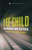 Lee Child - Mañana no estás portada