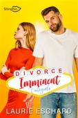 Divorce Imminent - L'intégrale