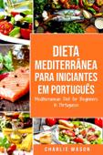 Dieta Mediterrânea para Iniciantes Em português/ Mediterranean Diet for Beginners In Portuguese