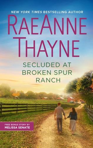 RaeAnne Thayne & Melissa Senate - Secluded at Broken Spur Ranch
