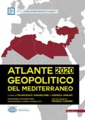 Atlante Geopolitico del Mediterraneo 2020