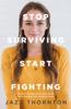 Jazz Thornton - Stop Surviving Start Fighting artwork