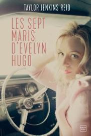 Les sept maris d'Evelyn Hugo - Taylor Jenkins Reid by  Taylor Jenkins Reid PDF Download