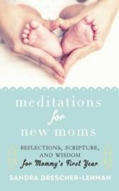 Meditations For New Moms
