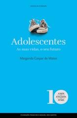 Adolescentes: as suas vidas, o seu futuro