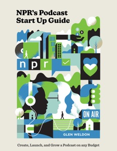 NPR's Podcast Start Up Guide Book Cover