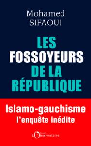 Les Fossoyeurs de la République. Islamo-gauchisme : l'enquête inédite Couverture de livre