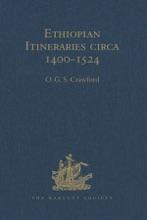 Ethiopian Itineraries Circa 1400-1524