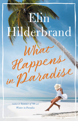Elin Hilderbrand - What Happens in Paradise book