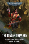 Ciaphas Cain: The Bigger They Are Book Cover