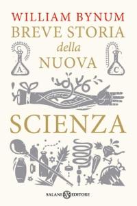 Breve storia della nuova scienza di William Bynum Copertina del libro