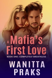 A Mafia S First Love Completely Breathless