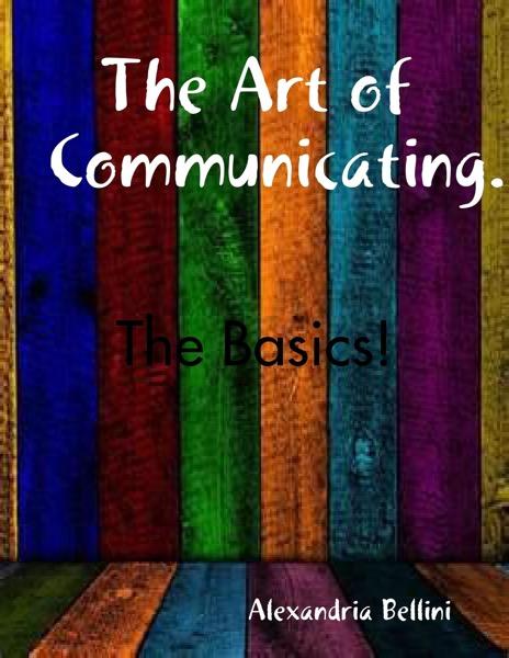 The Art of Communicating...
