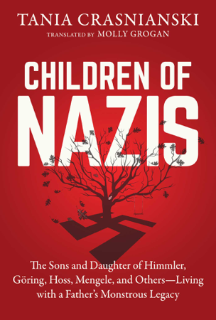 Children of Nazis - Tania Crasnianski & Molly Grogan