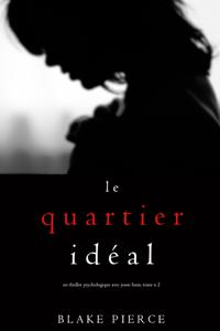 Le Quartier Idéal (Un thriller psychologique avec Jessie Hunt, tome n 2) La couverture du livre martien