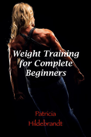 Weight Training for Complete Beginners