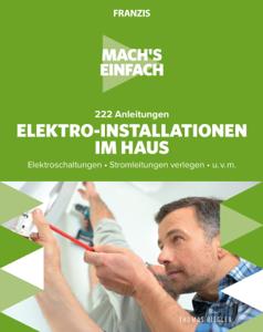 Mach's einfach: Elektro-Installationen im Haus Buch-Cover