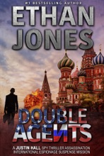 Double Agents: A Justin Hall Spy Thriller