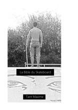 La Bible Du Skateboard : Edition augmentée