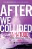 Anna Todd - After We Collided artwork