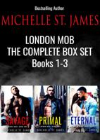 Michelle St. James - London Mob: The Complete Series Box Set (1-3) artwork